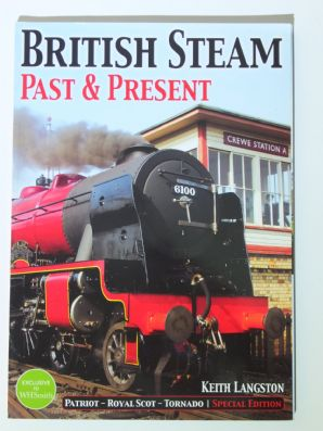 BRITISH STEAM PAST & PRESENT  Patriot - Royal Scot - Tornado Specvial Edition (Langstone 2009)